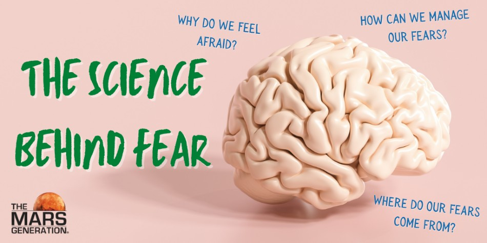 The Mars Generation_The Science Behind Fear_2021