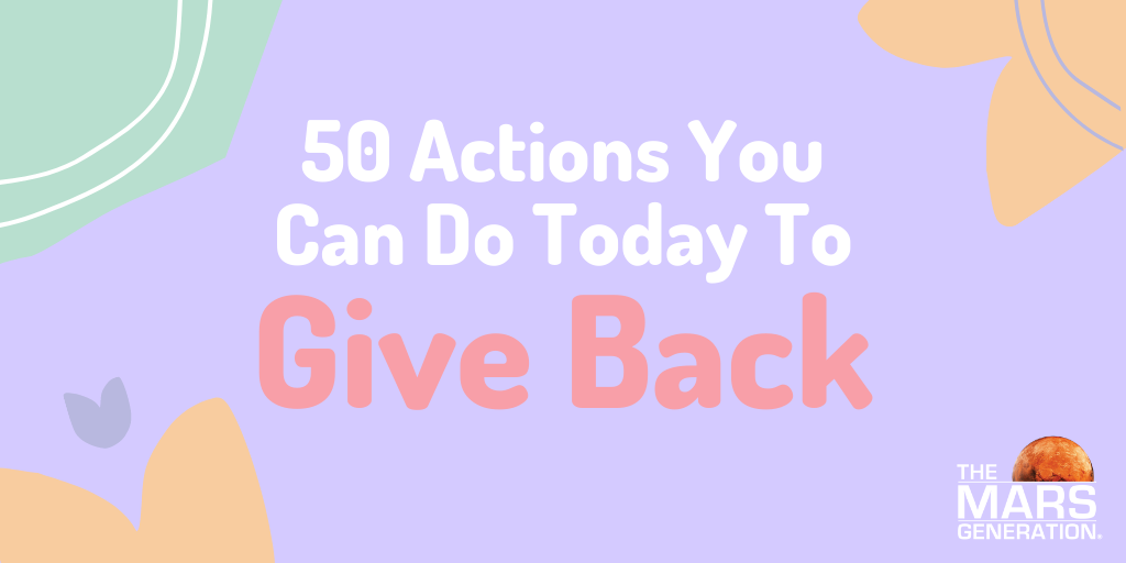 The Mars Generation_50 Actions You Can Do Today To Give Back_2021